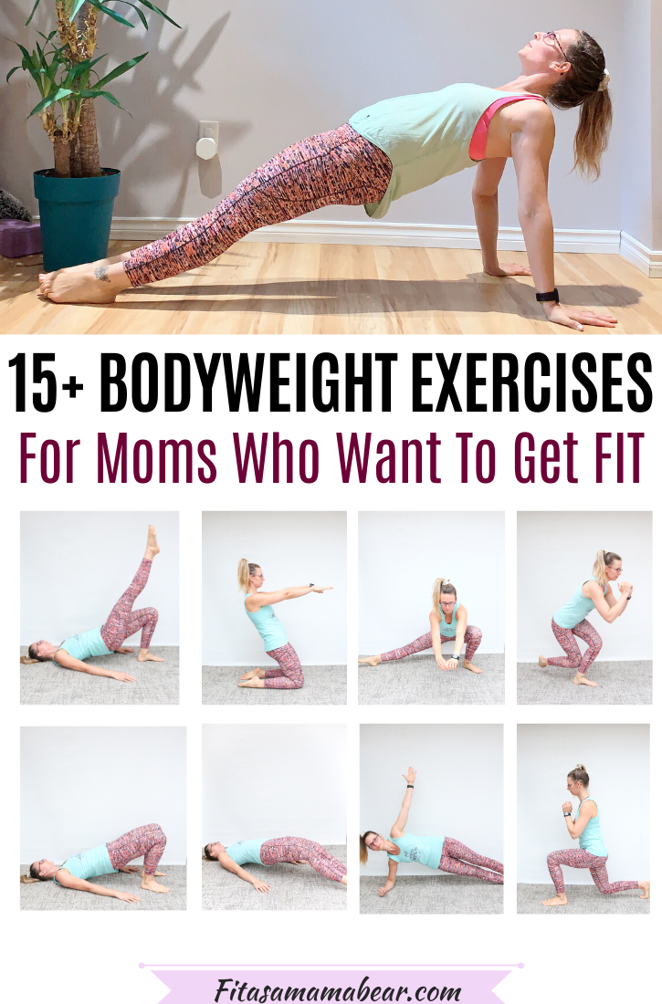 Pinterest image with text: woman in light shirt and bright pants in a reverse plank. Multiple images of bodyweight exercises for women along the bottom