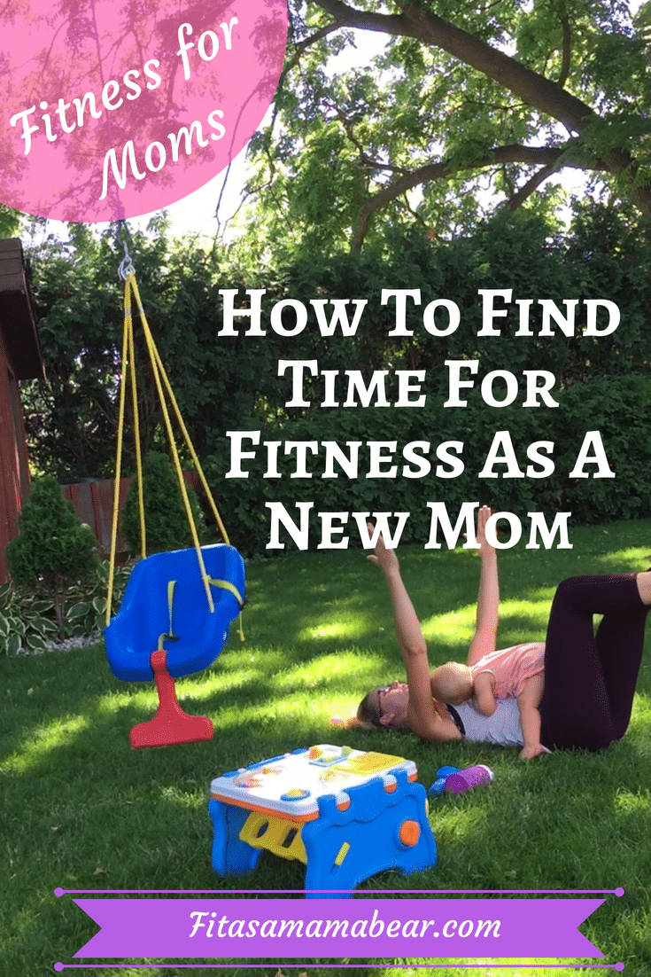 finding time for fitness, new mom, parenting, exercise, workouts for moms, fitness for moms, at home workout, #newmom #momlife #fitness #exercise
