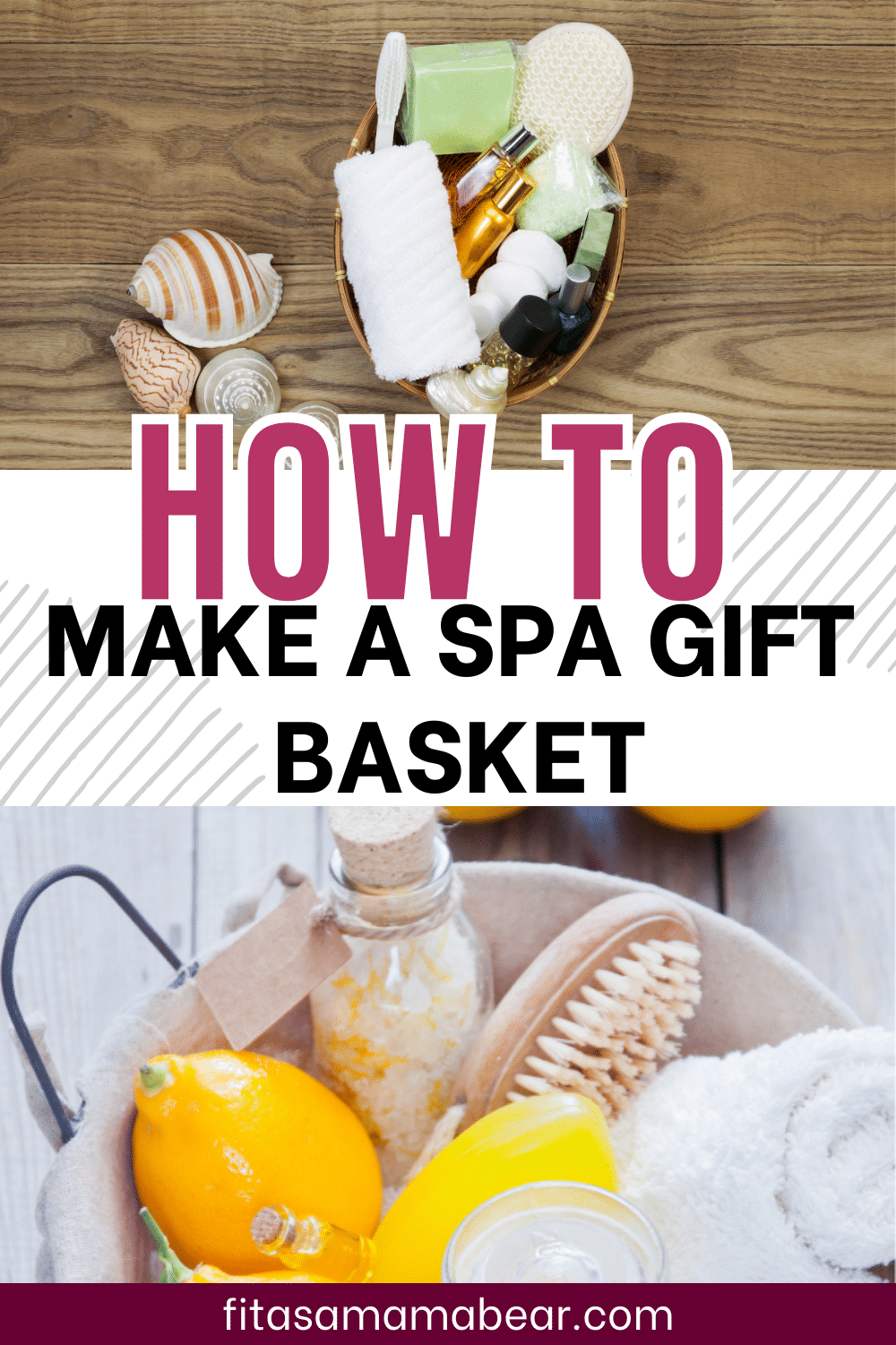 Pinterest image with text: two images of a homemade spa gift basket