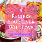 Five Recipes Your Liver Will Love