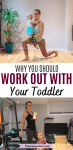 Pinterest image with text: two images the top of a mom in bright workout clothes holding a toddler while lunging, the second of the mom and toddler standing in front of the squat rack