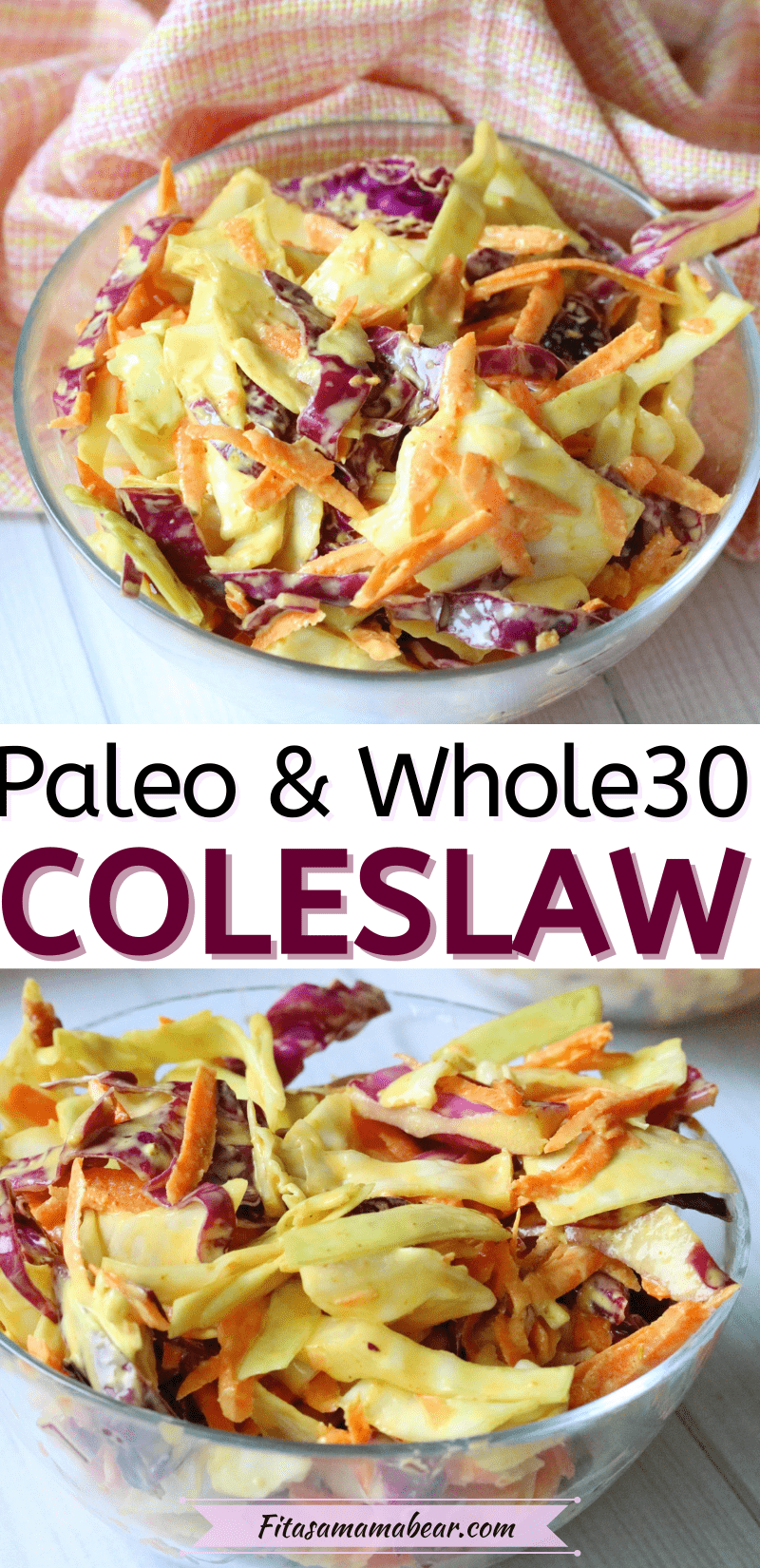Pinterest image with text: two close up images of paleo coleslaw in a glass bowl