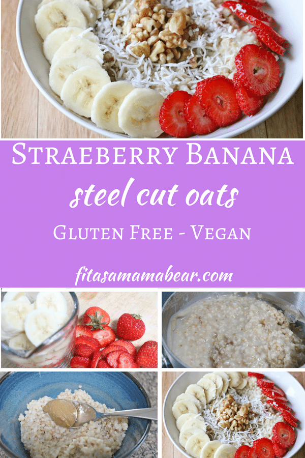 Strawberry Banana Steel Cut Oats