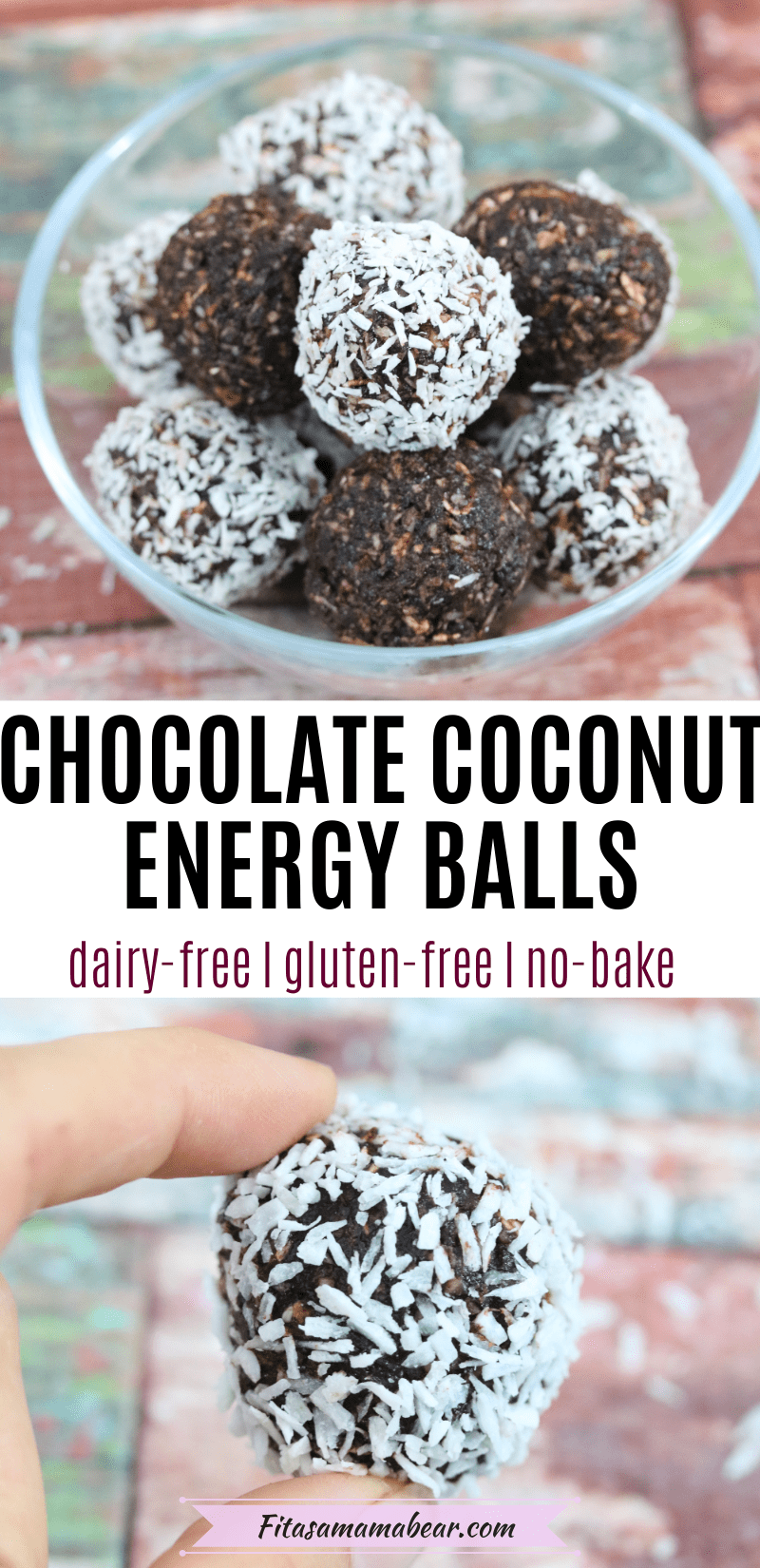 Pinterest image with text: two images, the top of a bowl of chocolate coconut energy balls and the bottom of fingers holding an energy bite up close