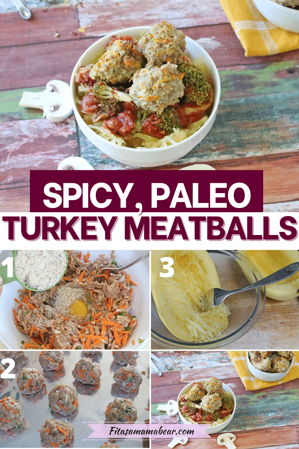 Pin image with text: top image of turkey meatballs on spaghetti squash in a white bowl the bottom images of in process shots when making the dinner recipe