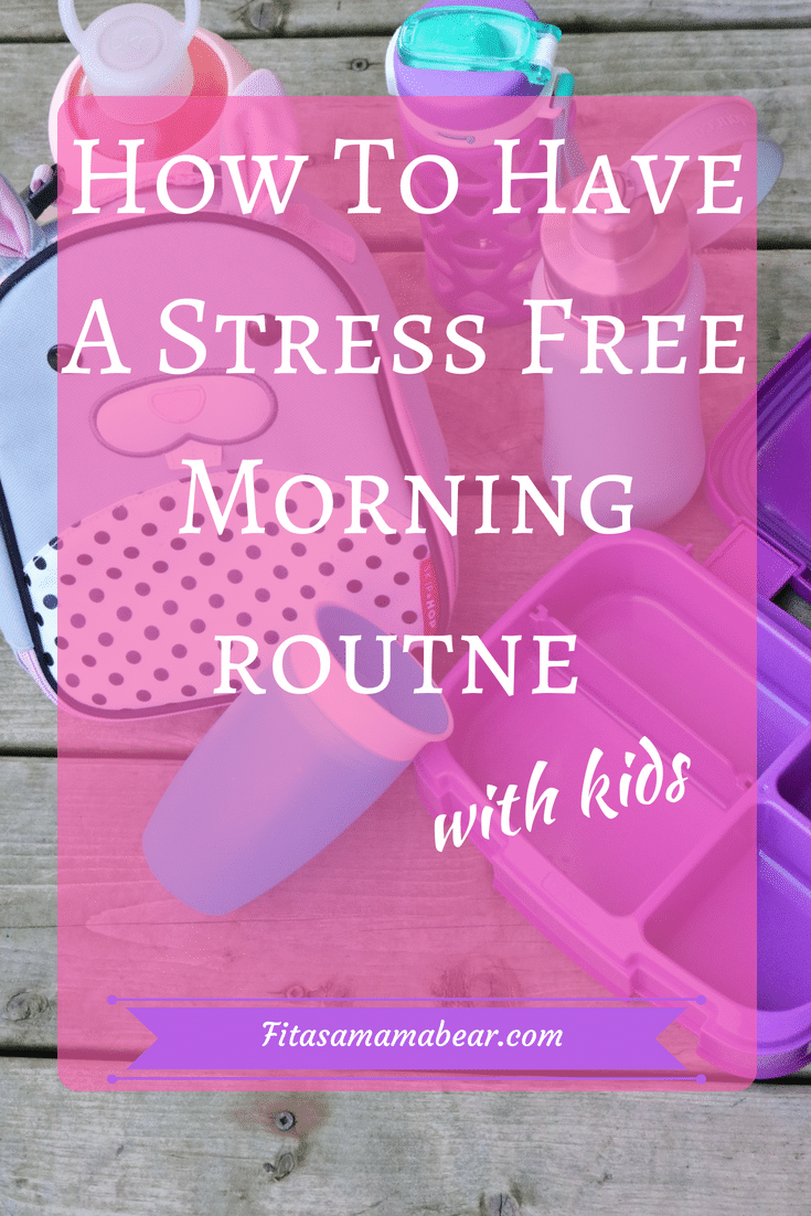 Stress free morning routine- organization