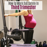 How To Safely Exercise In The Third Trimester Of Pregnancy