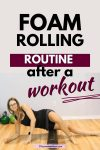 Pinterest image with text: woman in black shirt and skort foam rolling in the gym