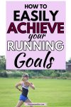 Pinterest image with text: woman in white shirt and blue shorts running outside with text about achieving running goals