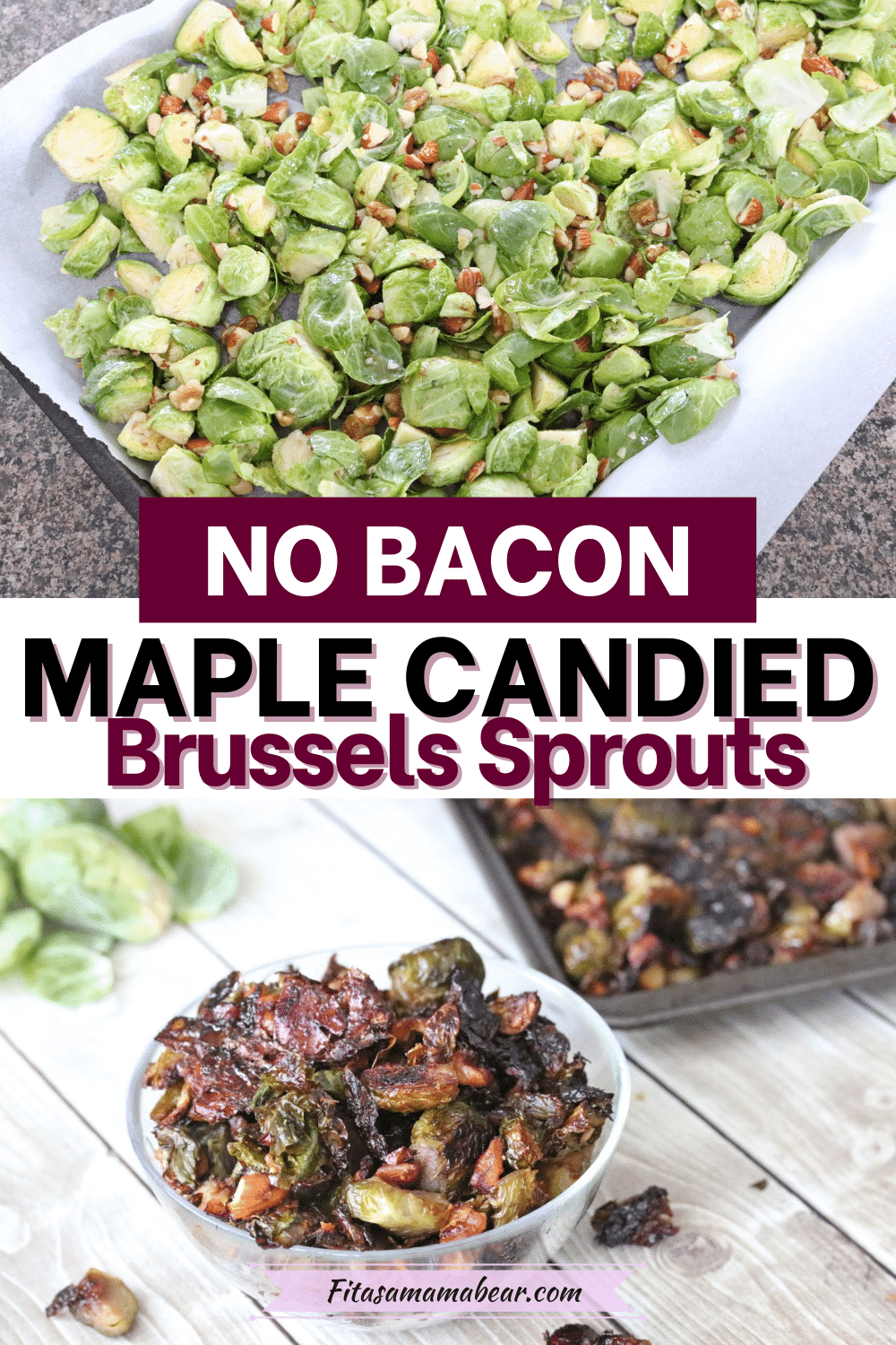 Pin image with text: two images of brussels sprouts the top image raw on a baking tray and the bottom candied in a glass bowl