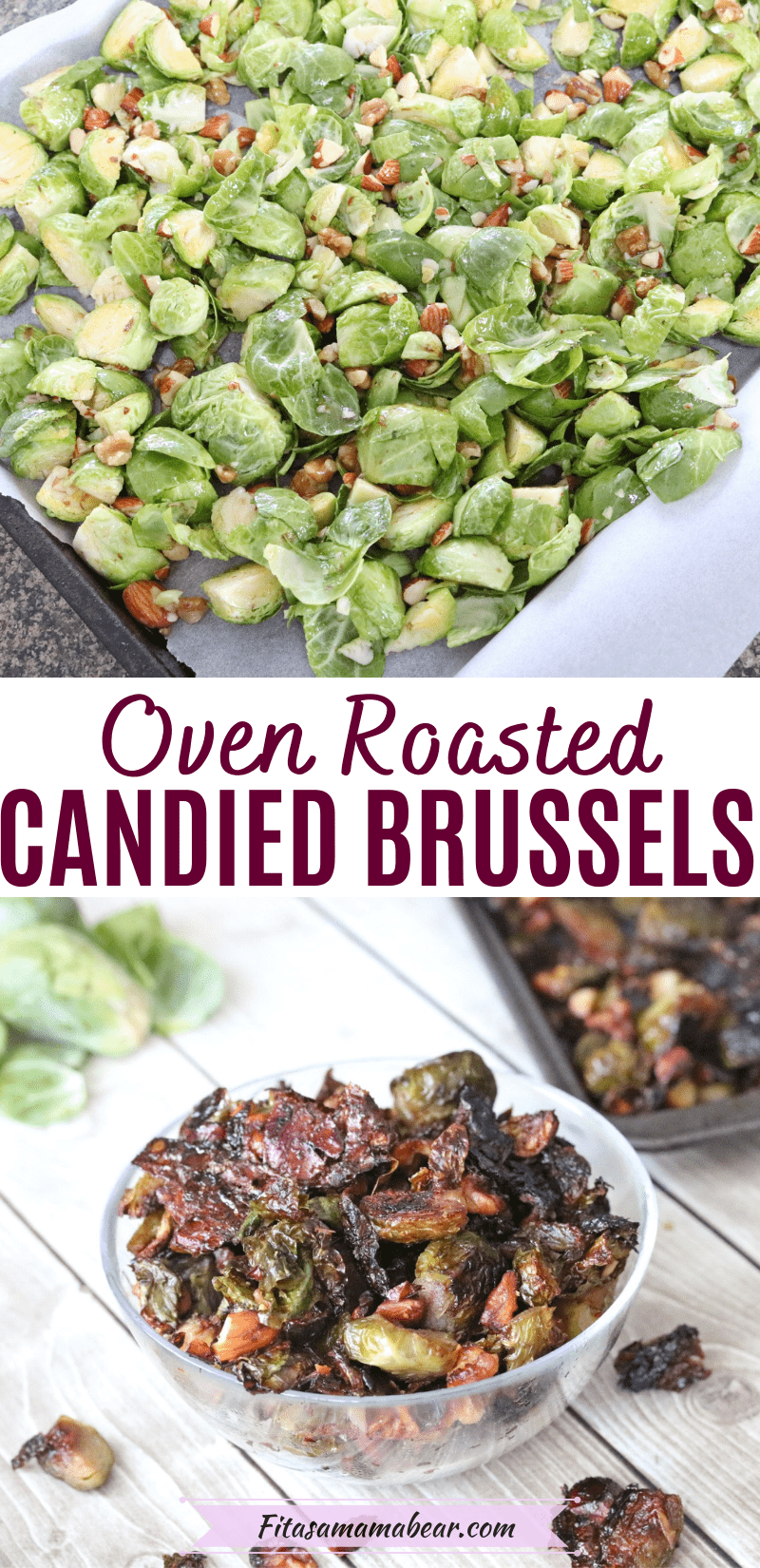 Pinterest image with text: two images of candied brussels sprouts the top image of brussels sprouts on a baking pan with walnuts before cooking and the second a glass bowl of roasted brussel sprouts