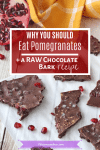 Pomegranate health benefits with a picture of raw chocolate bark pinterest image