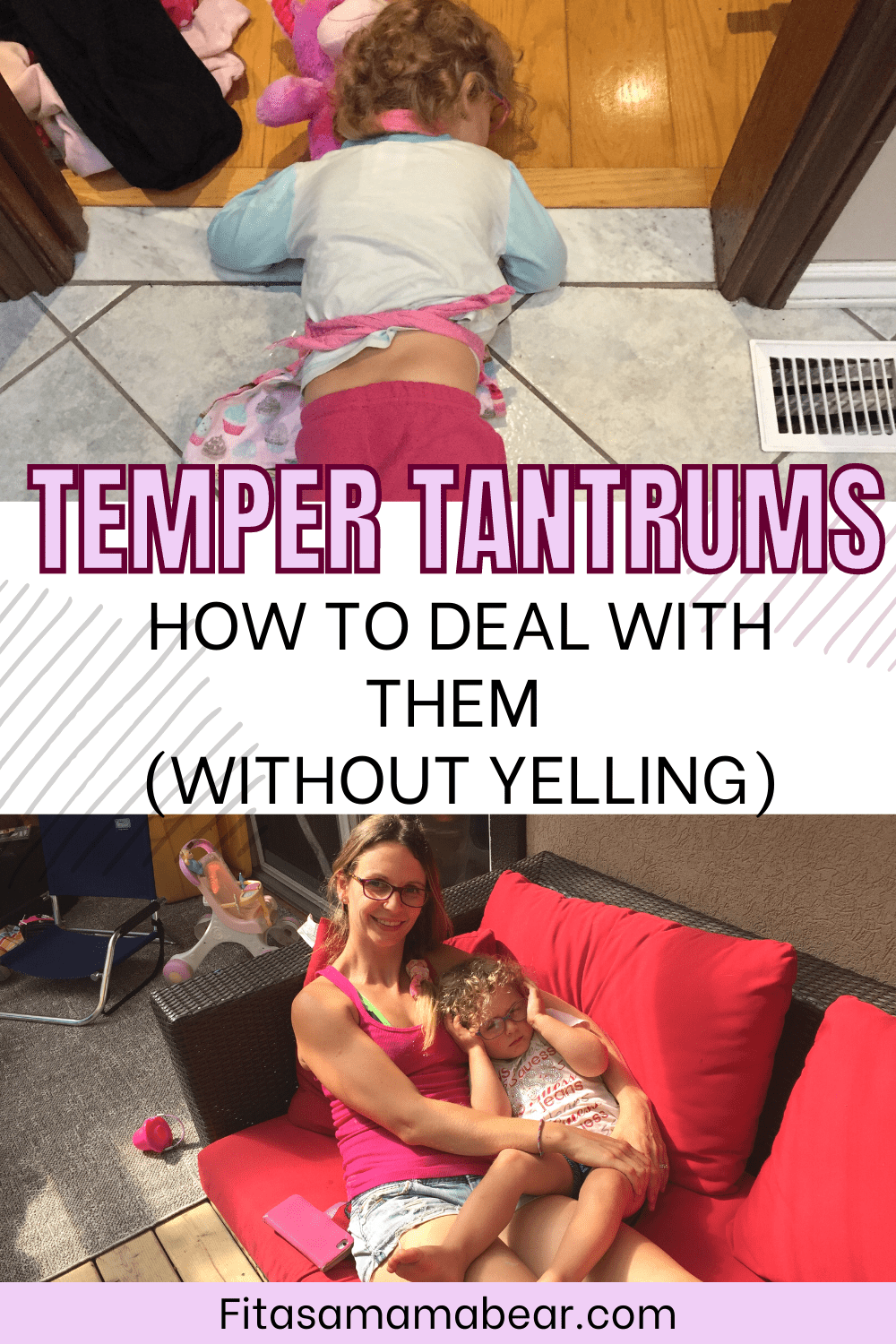 Pinterest image with text: two images, the top of a toddler throwing a temper tantrum on the floor and the bottom of the mom and toddler cuddling on the couch