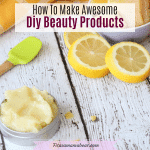 How To Make Diy Beauty Products