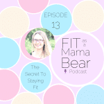 Episode 13 - The Secret To Staying Fit