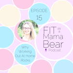 Episode 15 - Why Working Out At Home Rocks