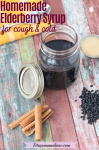 Pinterest image with text: homemade elderberry syrup in a mason jar with cinnamon sticks, honey and elderberries around it