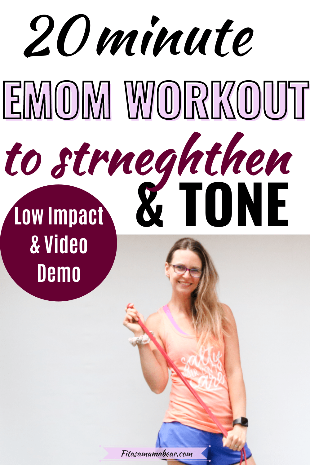 Pinterest image with text: woman in peach shirt and blue short holding a resistance band with text about an EMOM workout