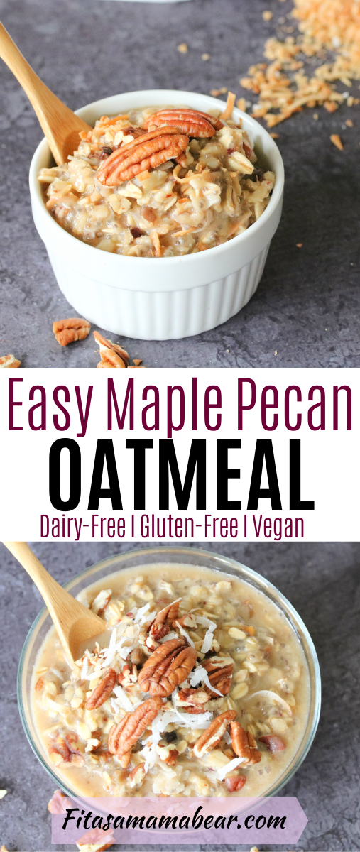 Pinterest image with text: maple pecan oatmeal in a white ramekin with a spoon in the bowl and spilled coconut behind it