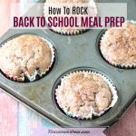 How To Meal Prep For Back To School + Recipe Ideas