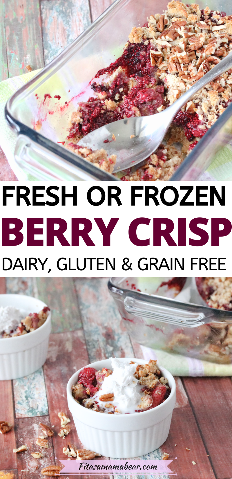 Pinterest image with text: two images of grain-free berry crumble, top image in a glass bowl with a spoon and bottom in a white ramekin