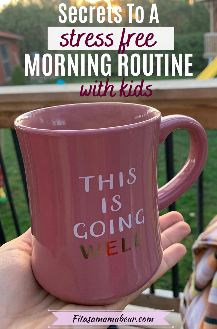 Pinterest image with text: hand holding a pink mug with text on it outside and text on the image about a stress free morning routine