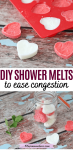 Pinterest image with text: two images, the top with Featured image with text: three homemade shower melts in red and white in front of a silicone heart mold with more shower melts and the bottom with the melts around a glass jar with mint on the side
