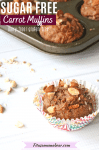 Pinterest image with text: sugar-free carrot muffin in a rainbow muffin tin with almonds on top and on the side. Behind it more healthy carrot muffins in a muffin tray
