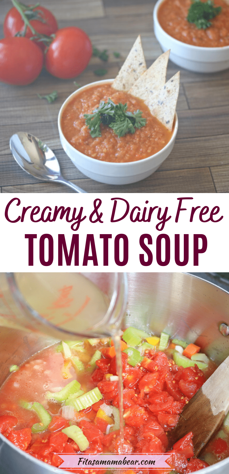 Pinterest image with text: Two images of Dairy-free tomato soup in a white bowl topped with parsley and tortilla chips with another bowl behind it and fresh tomatoes on the side, the bottom image of the soup being made and the broth poured