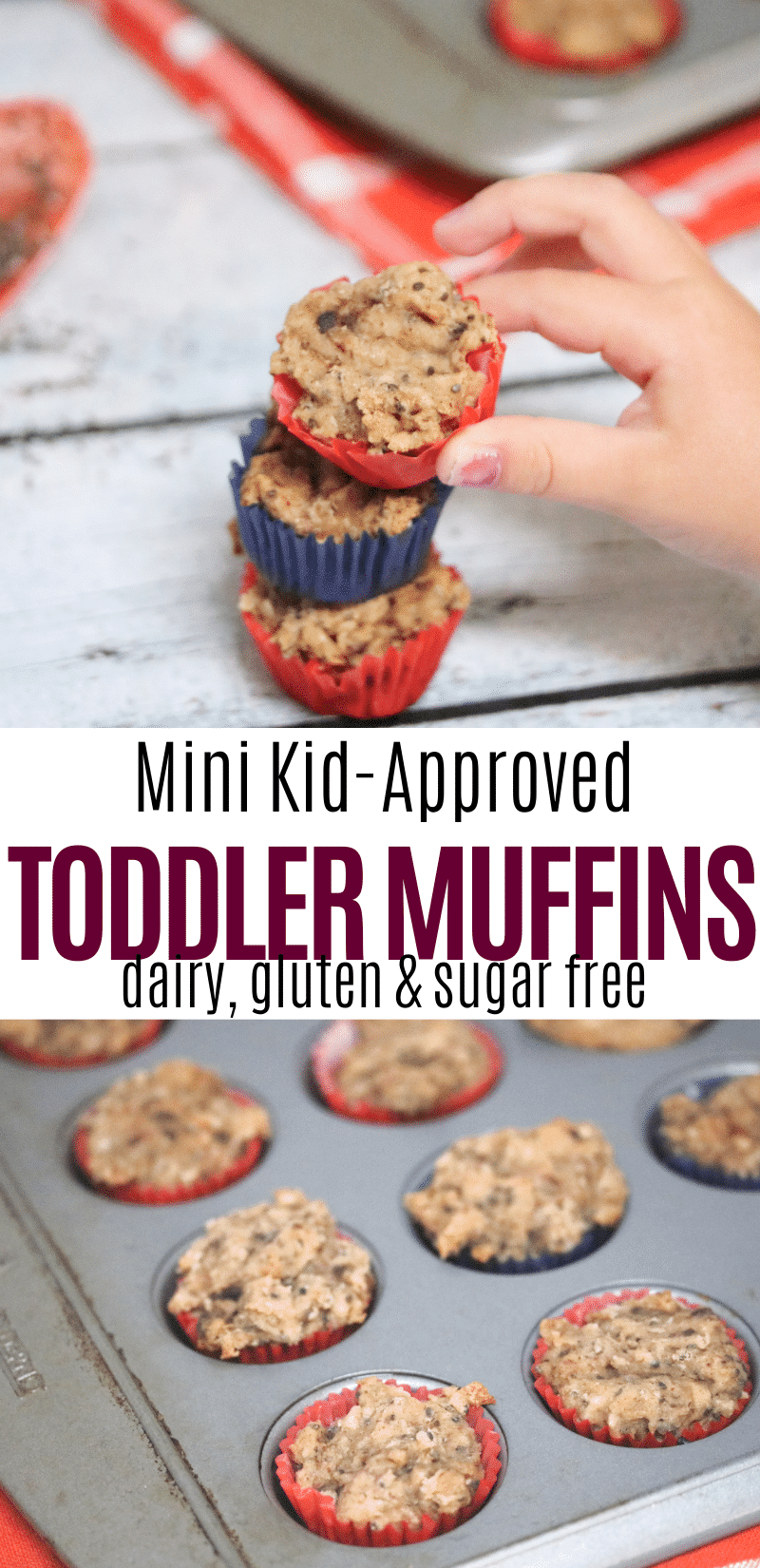 Pinterest image with text: two images the top of of three bite-sized toddler muffins stacked on top of each other with a toddlers hand reaching for them and with chia seeds and a white ramekin with more muffins behind them the bottom of the muffins in a muffin pan