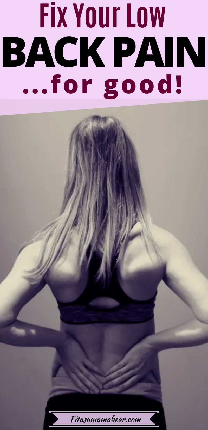 Featured image with text: three images, the first of a woman holding her low back and the other two of exercises to relieve back pain