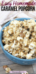 Pinterest image with text: homemade caramel popcorn in a blue bowl with a peach linen behind it