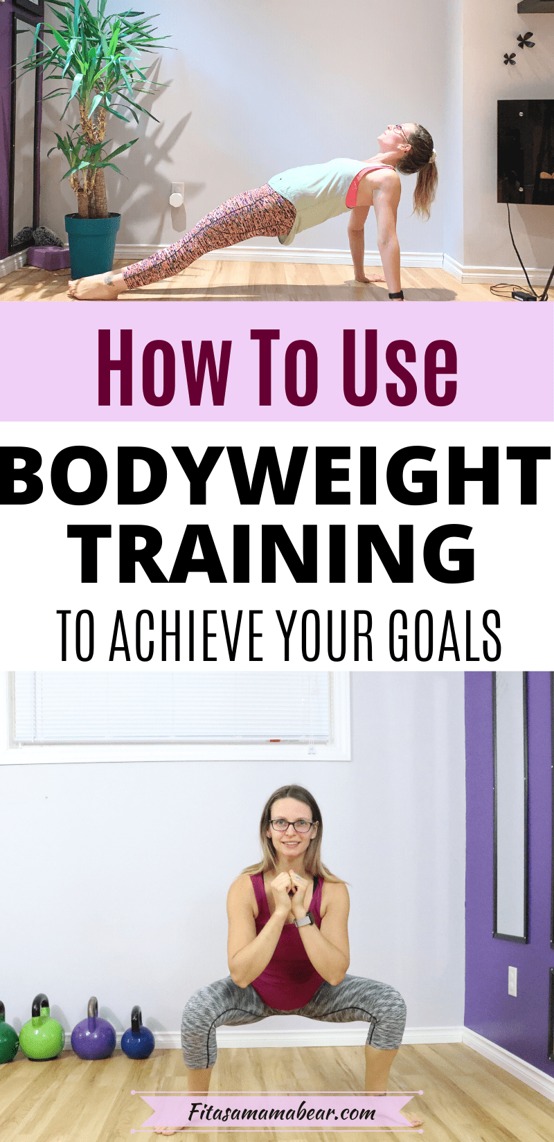 Pinterest image with text: two images of a woman performing bodyweight exercises with text about bodyweight training
