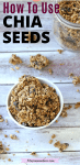 Pinterest image with text: chia seed granola in a white bowl with homemade granola scattered around it