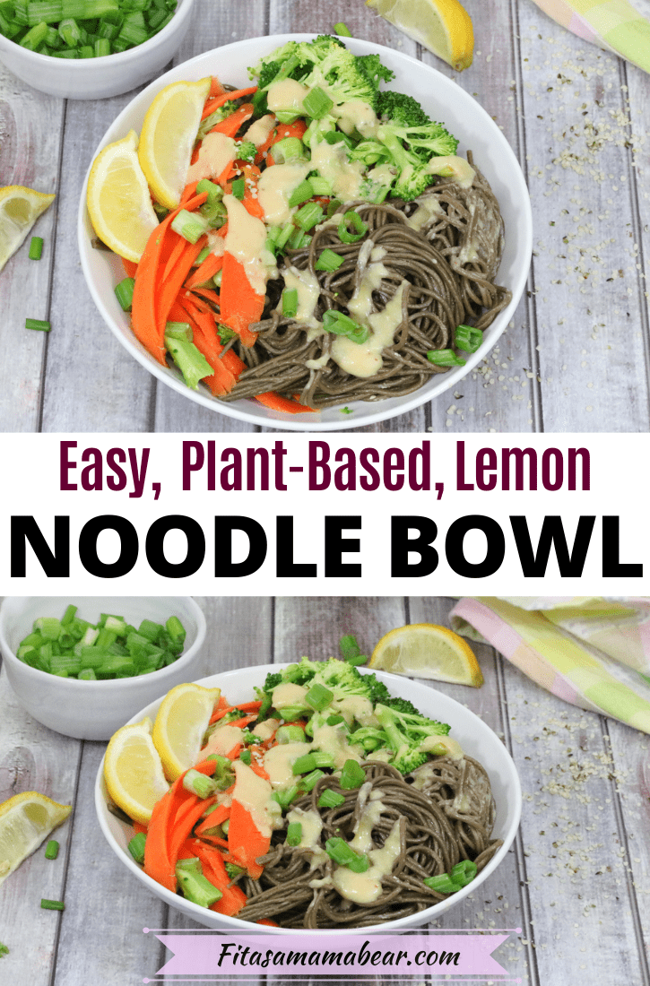 Pinterest image with text: two images of a lemon noodle bowl with veggies and green onions and lemon on the side