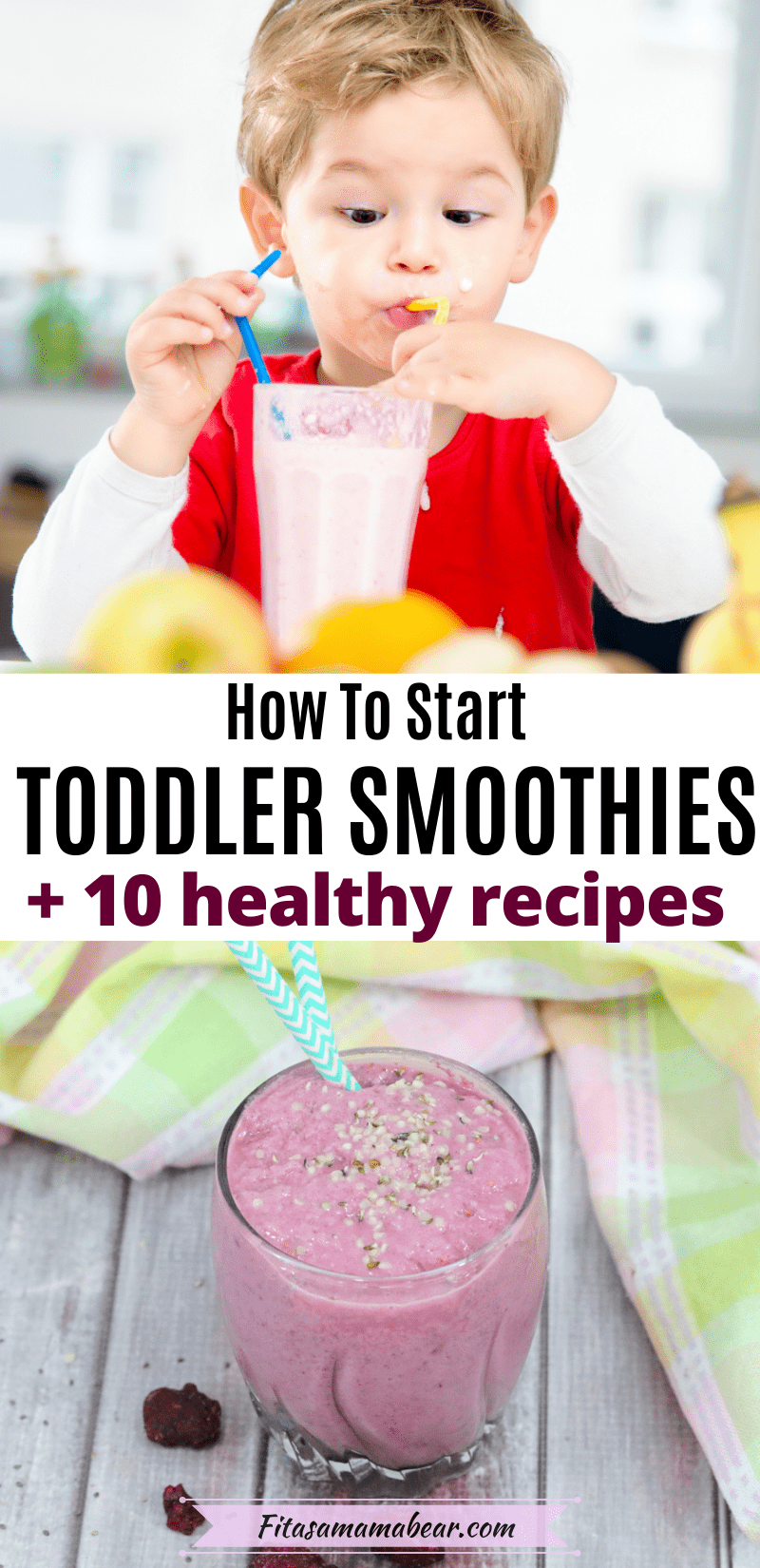 Pinterest image with text: two images, the top of a toddler boy sipping on a pink smoothie from a yellow and blue straw and the bottom of a pink smoothie in a glass with text about how to introduce smoothies to toddlers