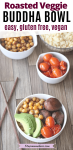 Pinterest image with text: roasted veggie buddha bowl in a white bowl with chickpeas, roasted tomatoes and cauliflower rice in bowls behind it and chopsticks on the side