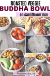 Pinterest image with text: multiple images of a Buddha bowl with roasted veggies along with one image of cauliflower rice