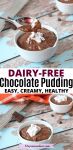 Pinterest image with text: two images of sugar-free chocolate pudding in a white ramekin, the top image of a spoon in the pudding the bottom with more pudding and chocolate behind it