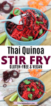 Pinterest image with text: two images of thai quinoa vegan stir fry in a blue bowl on a cutting board with limes, spiralized carrots and beets around it