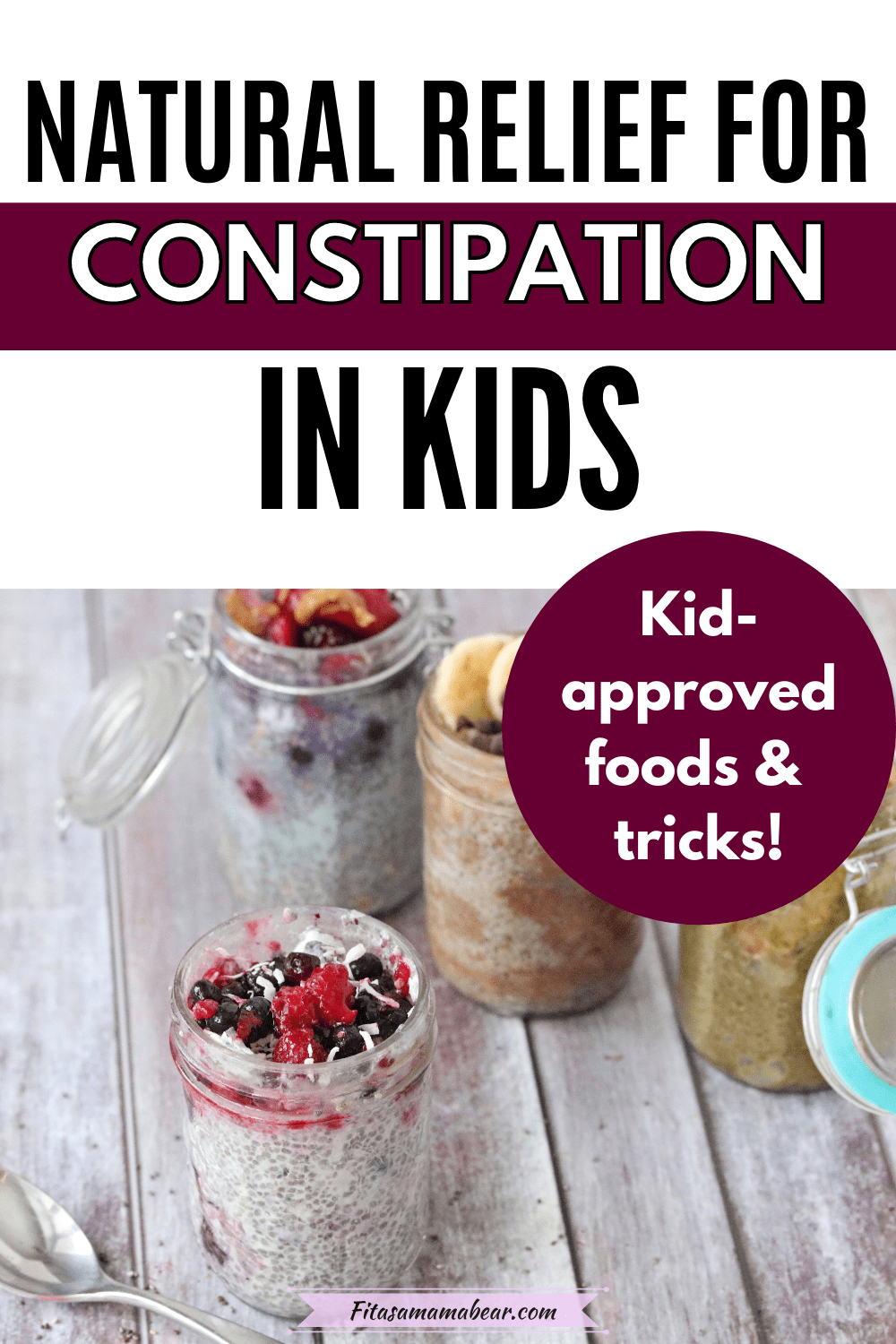 Pinterest image with textL four kinds of chia pudding in mason jars lined up with a spoon in front of them and text about foods to help relieve constipation
