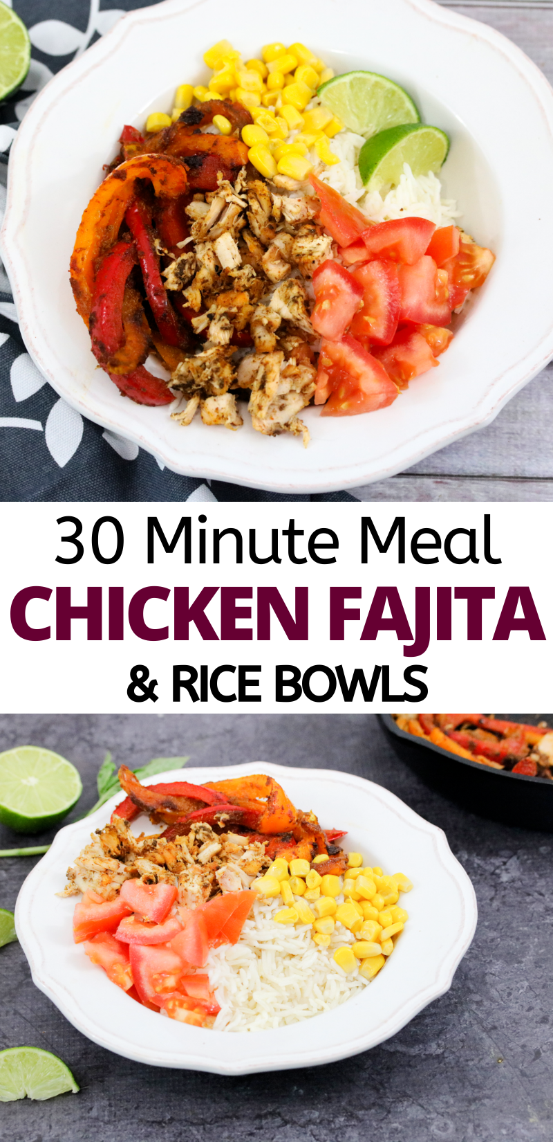 Pinterest image with text: two images of a chicken fajita bowl on rice with corn, peppers and tomatoes