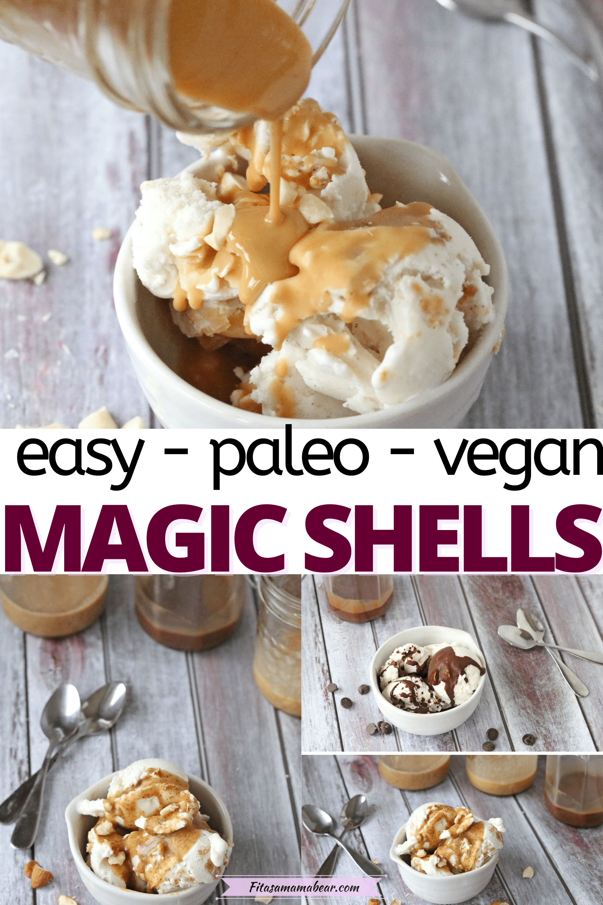 Pinterest image with text: multiple images of homemade magic shell over ice cream in a white bowl