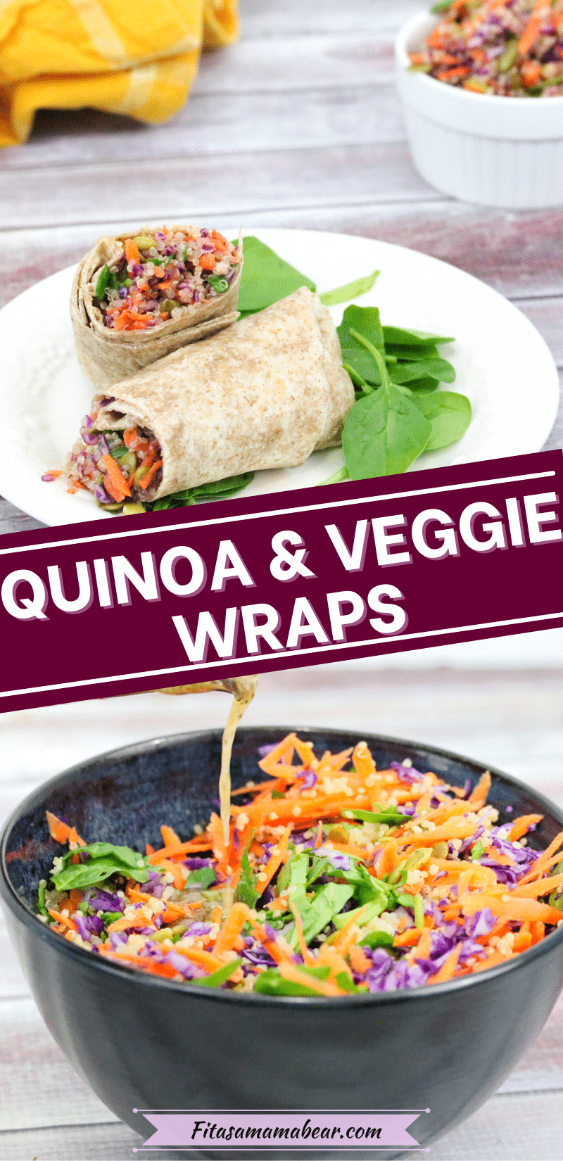 Pinterest image with text: two images the top of a veggie wrap sliced in half on white plate the bottom of quinoa salad in blue bowl