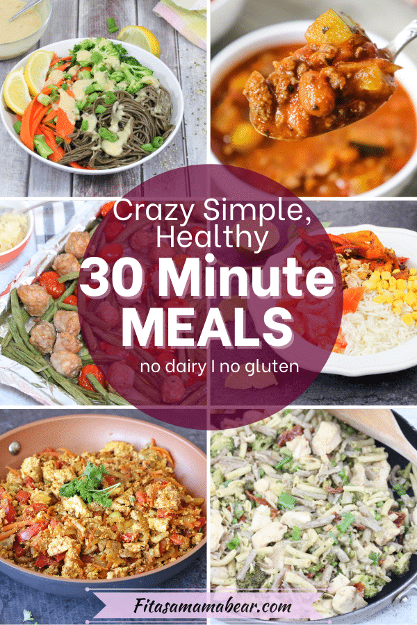 Pin image with text: collage image of healthy dinner recipes that can be made in just thirty minutes